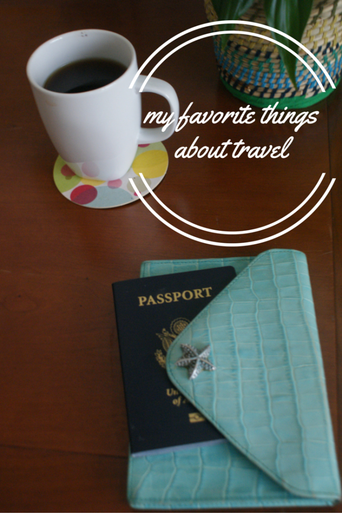 My Favorite Things About Travel