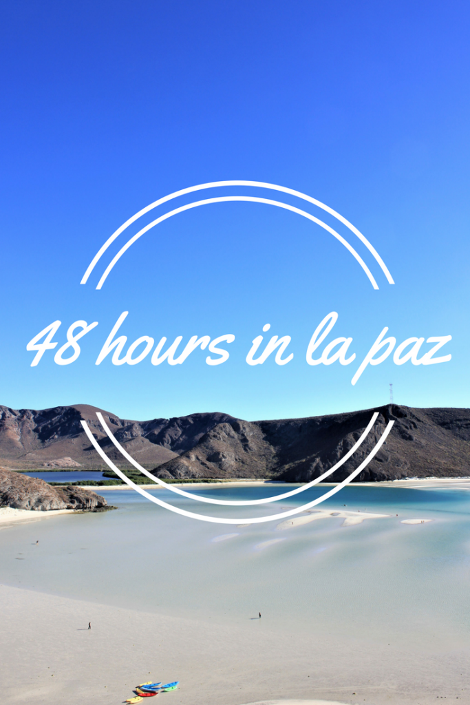 48 hours in La Paz, Mexico