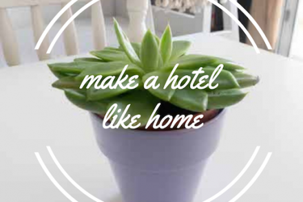How to Make a Hotel Room Feel Like Home