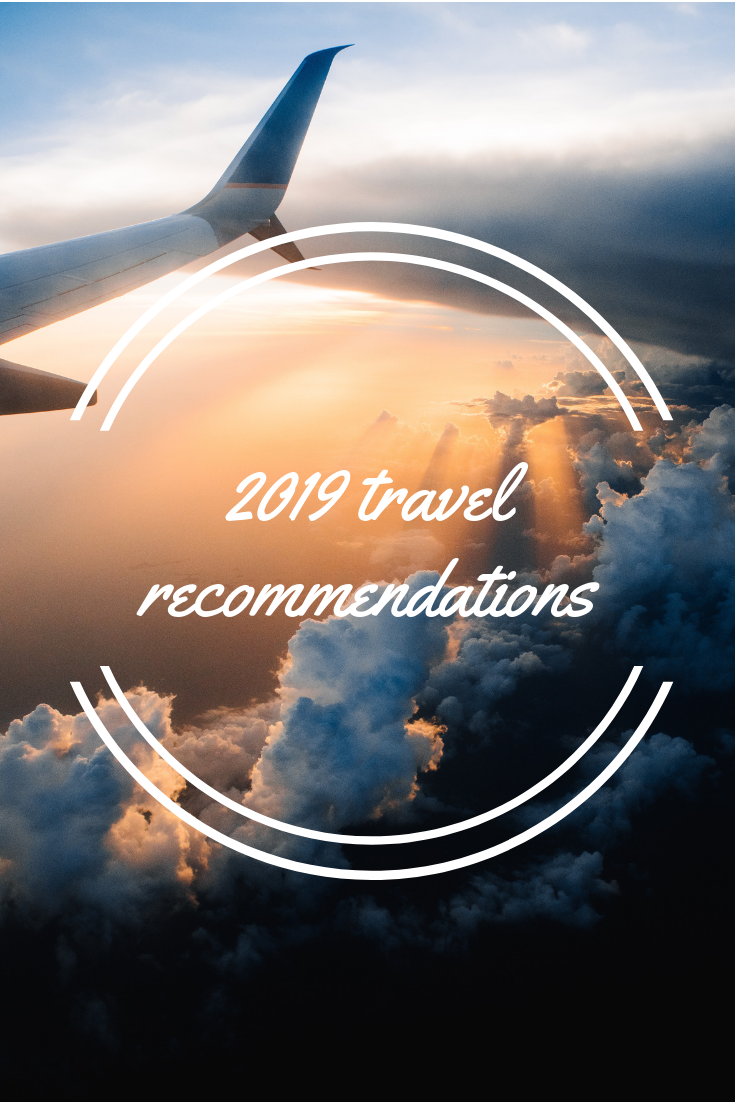 My 2019 Travel Recommendations