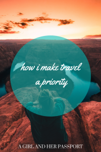 How I Make Travel a Priority